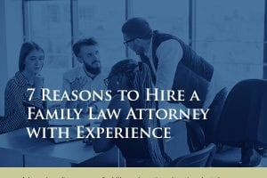 7 Reasons to Hire a Family Law Attorney with Experience [infographic]